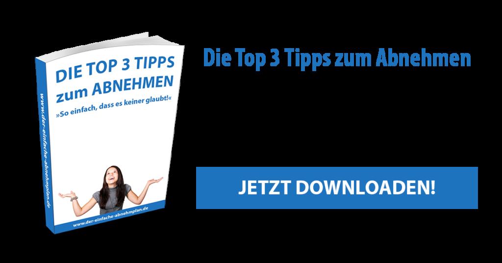 Gratis Ebook - DIE TOP 3 TIPPS zum ABNEHMEN »So einfach, dass es keiner glaubt!«